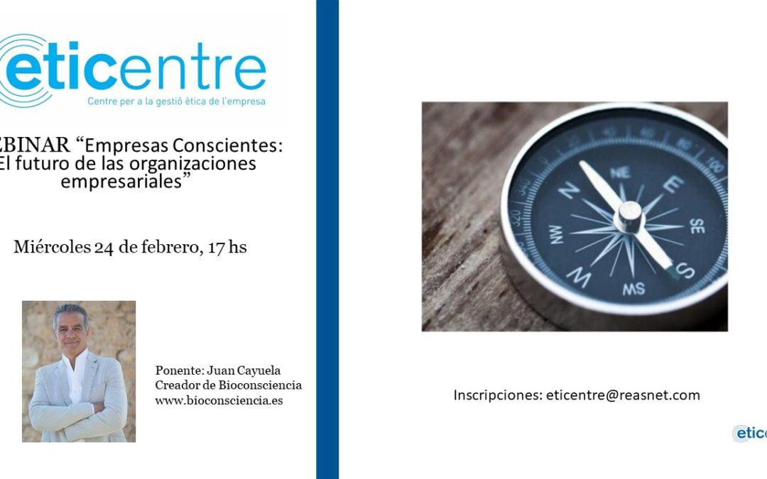 Febrero 2021 – Charla Coloquio «Empresas Conscientes: El futuro de las organizaciones empresariales»