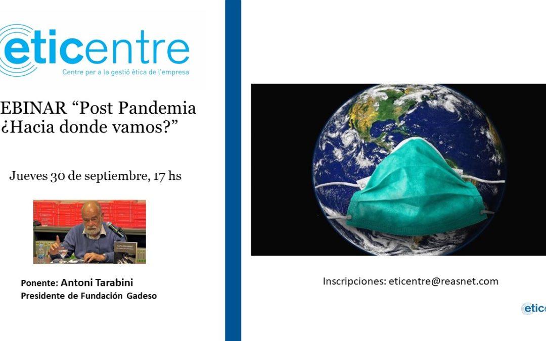 "Septiembre 2021 – Webinar «Post Pandemia ¿Hacia donde vamos?"" Toni Tarabini, presidente Fundación Gadeso"